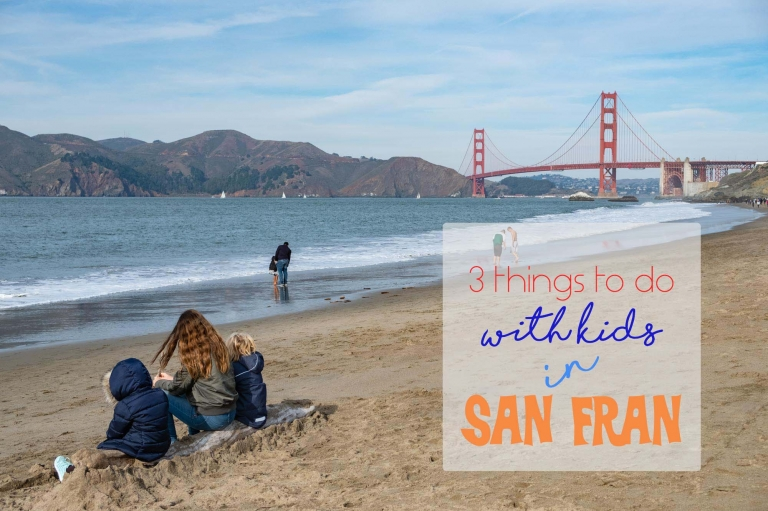 3 child orientated things to do in San Francisco with kids and big kids! 2 free activities.
