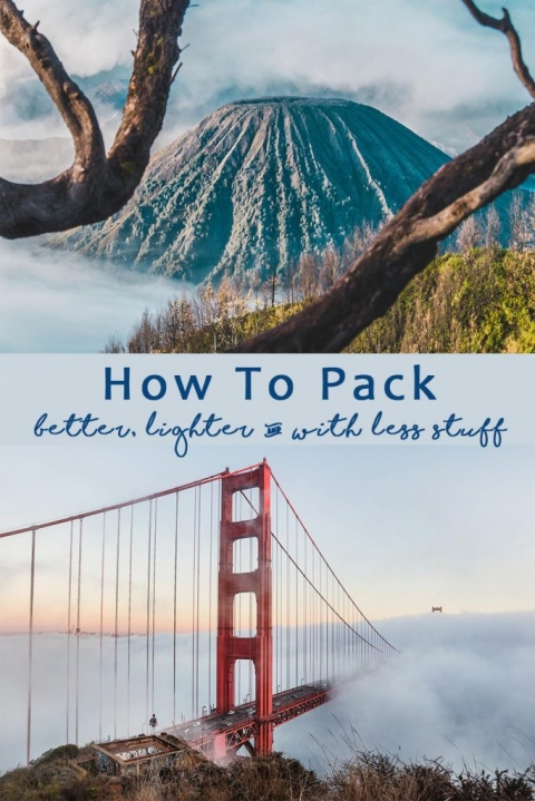 how to pack better lighter & with less stuff