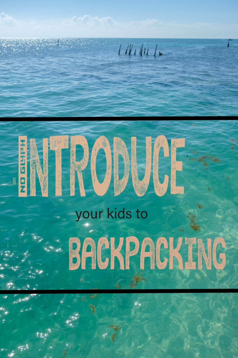 How to introduce your kids to backpacking.