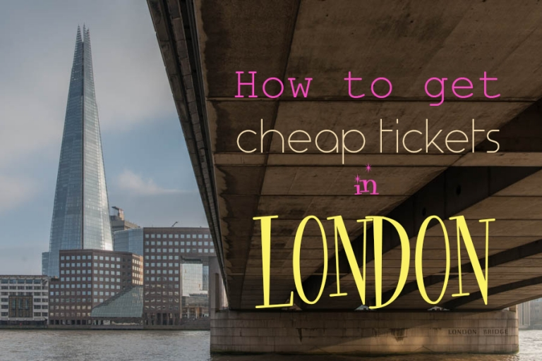 Ideas on how to book cheap tickets in London