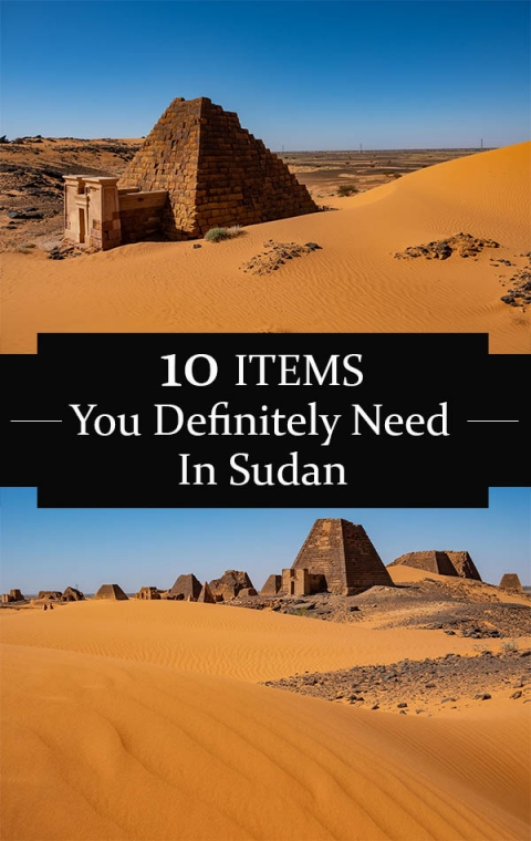 10 items that you will definitely need to travel Sudan with or without kids.