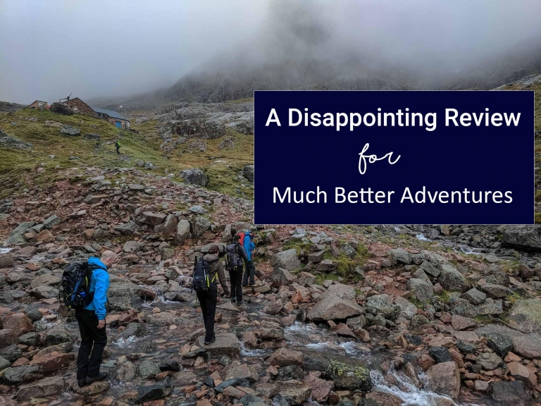 A very disappointing review of Much Better Adventures and Ben Nevis.