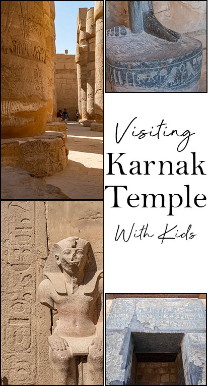 How to visit Karnak temple with kids. What to see and prioritise.