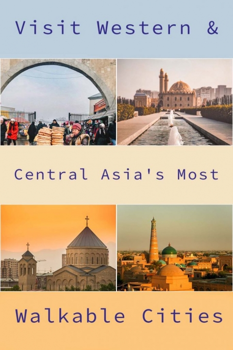 Visit Western & Central Asia's Most Walkable Cities