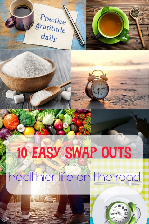 10 Easy Swap Outs for a healthier Life Travelling Or Living On The Road
