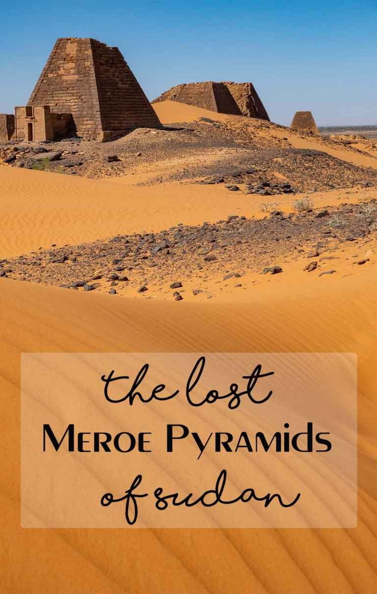 The Lost Pyramis of Meroe Sudan. What to know before you visit with kids