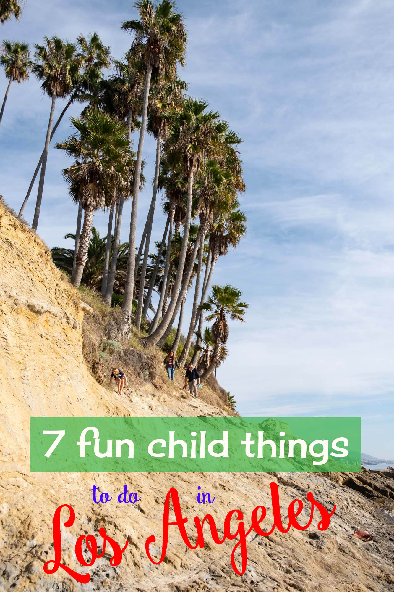 7 fun, kid friendly activities to do in Los Angeles.