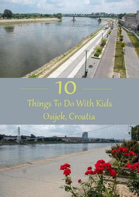 Osijek with kids. 10 things to do in Osijek,Croatia