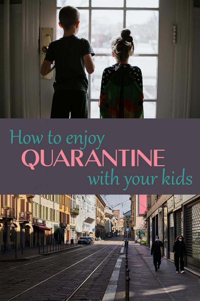 How to enjoy coronavirus lockdown with your kids