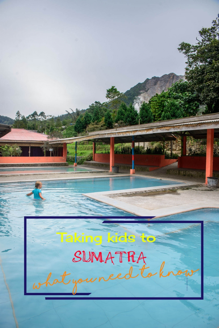 Everything you need to know about taking kids to Sumatra.
